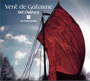 Bel Orléans, Vent de Galarne (La Chavannée)